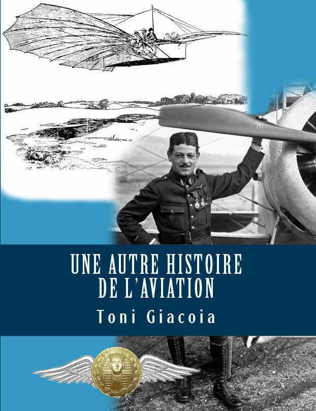 idée cadeau livre UNE AUTRE HISTOIRE DE L'AVIATION Maxime Lenoir Gustave Whitehead Gustav Weisskopf pionniers de l'aéronautiqueToni Giacoia