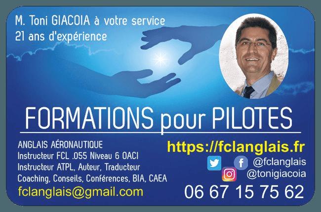 Toni GIACOIA à votre service, 21 ans d'expérience, formations pour pilotes, anglais aéronautique, anglais de l'aviation, préparation FCL055 instructeur FCL .055 niveau 6 OACI, Instructeur ATPL, TKI, Technical knowledge instructor, Auteur, Author, Traducteur, Translator, Coaching, Conseils, Conférences, BIA, CAEA FCL ANGLAIS, fclanglais.fr, carte de visite, coordonnées